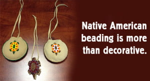 4.5.16 Native American Traditions - beading4