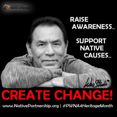 Wes Studi, legendary actor, PWNA partner and advocate for social change on behalf of Native communities